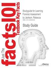 Studyguide for Learning Forensic Assessment by Jackson, Rebecca, ISBN 9780805859232