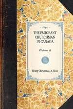 Emigrant Churchman in Canada (Vol 1):  Volume 1