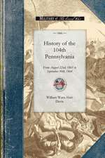 History of the 104th Pennsylvania Regime:  From August 22nd, 1861 to September 30th, 1864