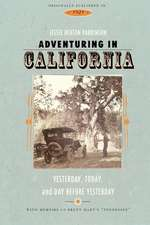 Adventuring in California:  Yesterday, Today, and Day Before Yesterday