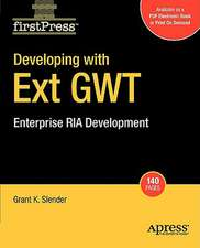 Developing with Ext GWT: Enterprise RIA Development