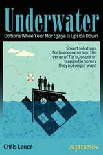 Underwater: Options When Your Mortgage Is Upside Down