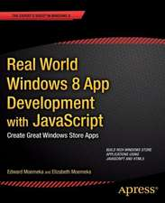 Real World Windows 8 App Development with JavaScript: Create Great Windows Store Apps