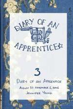 Diary of an Apprentice 3:  August 31 - November 6, 2006