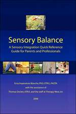 Sensory Balance: A Sensory Integration Quick Reference Guide for Parents and Professionals