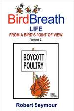 Birdbreath Life from a Bird's Point OT View Volume 2