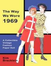 The Way We Wore 1969:  A Vintage Fashion Paper Doll