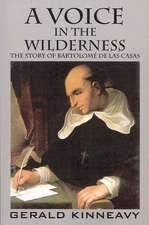A Voice in the Wilderness:  The Story of Bartolome de Las Casas