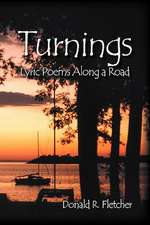 Turnings:  Lyric Poems Along a Road