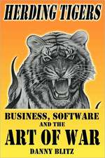 Herding Tigers:  Business, Software and the Art of War