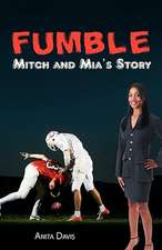 Fumble:  Mitch and MIA's Story