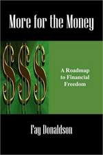 More for the Money:  A Roadmap to Financial Freedom