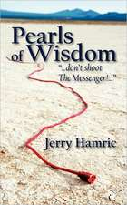 """Pearls of Wisdom: """"...don't shoot The Messenger!..."""""""