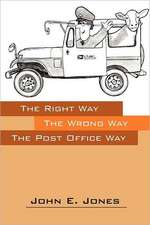 Right Way - The Wrong Way- The Post Office Way