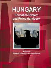 Hungary Education System and Policy Handbook Volume 1 Strategic Information and Regulations