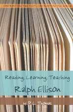 Reading, Learning, Teaching Ralph Ellison