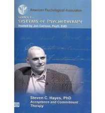 Acceptance and Commitment Therapy W/ Steven C. Hayes