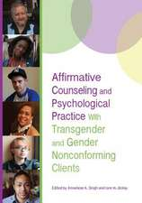 Affirmative Counseling and Psychological Practice With Tran