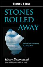 Stones Rolled Away