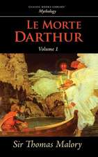 Le Morte Darthur, Vol. 1