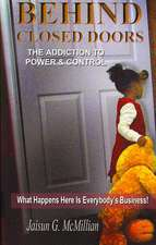 Behind Closed Doors: The Addiction to Power & Control