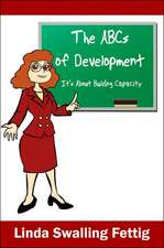The Abcs of Development: It's About Building Capacity