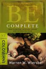 Be Complete:  NT Commentary Colossians