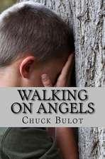 Walking on Angels