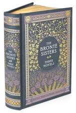 Bronte, C: Bronte Sisters: Three Novels: Jane Eyre - Wuthering Heights - Agnes Grey