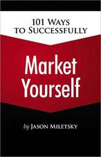 101 Ways to Successfully Market Yourself