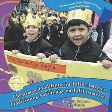 Christmas Traditions in Latin America/Tradiciones Navideas de Latinoamerica