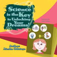Science Is the Key to Unlocking Your Dreams!