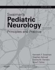 Swaiman's Pediatric Neurology: Principles and Practice, 2-Volume Set