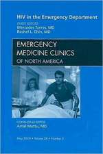 HIV in the Emergency Department, An Issue of Emergency Medicine Clinics