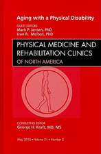 Aging with a Physical Disability, An Issue of Physical Medicine and Rehabilitation Clinics