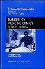 Orthopedic Emergencies, An Issue of Emergency Medicine Clinics