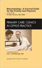 Rheumatology - A Survival Guide for the Primary Care Physician, An Issue of Primary Care Clinics in Office Practice