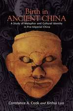Birth in Ancient China: A Study of Metaphor and Cultural Identity in Pre-Imperial China