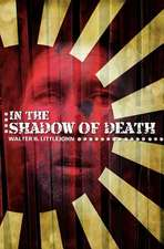 In the Shadow of Death:  Memoirs of War