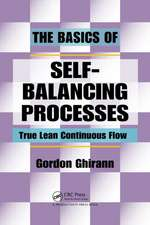 The Basics of Self-Balancing Processes:  True Lean Continuous Flow