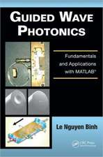 Guided Wave Photonics:  Fundamentals and Applications with MATLAB(R)