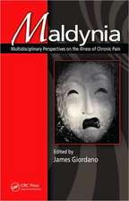 Maldynia: Multidisciplinary Perspectives on the Illness of Chronic Pain
