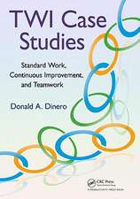 Twi Case Studies:  Standard Work, Continuous Improvement, and Teamwork