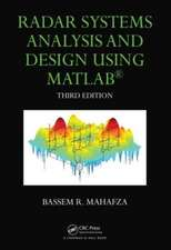 Radar Systems Analysis and Design Using MATLAB Third Edition:  Methods & Applications
