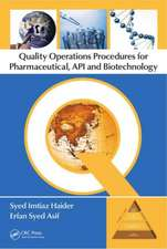 Quality Operations Procedures for Pharmaceutical, API, and Biotechnology