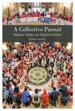 A Collective Pursuit: Teachers' Unions and Education Reform