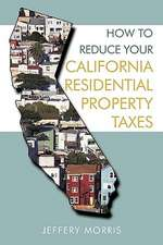 How to Reduce Your California Residential Property Taxes