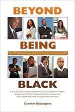 Beyond Being Black