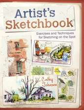 Artist's Sketchbook:  Exercises and Techniques for Sketching on the Spot