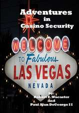 Adventures in Casino Security:  A Small Collection of Short Stories